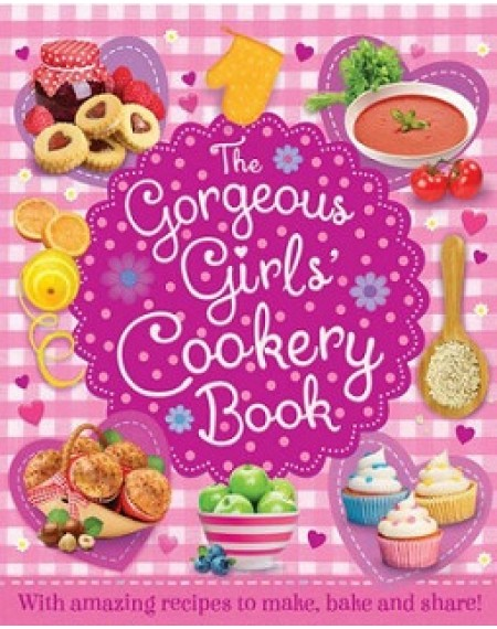 Gorgeous Girls' Cookery Book
