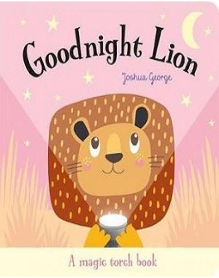 Goodnight Lion (Torchlight Book)